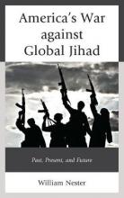 William R. Nester America`s War against Global Jihad
