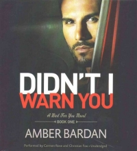Bardan, Amber Didn`t I Warn You