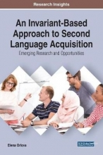 Elena Orlova An Invariant-Based Approach to Second Language Acquisition: Emerging Research and Opportunities