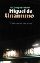 A Companion to Miguel De Unamuno