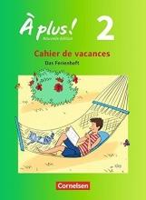 Jorißen, Catherine À plus! Nouvelle édition. Band 2. Cahier de vacances