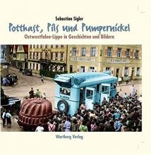 Sigler, Sebastian Potthast, Pils und Pumpernickel - Ostwestfalen-Lippe in Geschichten und Bildern