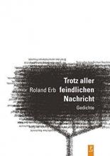 Erb, Roland Trotz aller feindlichen Nachricht