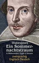 Shakespeare, William Ein Sommernachtstraum. Shakespeare. Zweisprachig: Englisch-Deutsch A Midsummer Night`s Dream