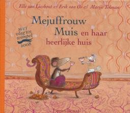 Ted van Lieshout, Erik van Os Mejuffrouw Muis en haar heerlijke huis