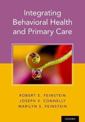 Dr. Robert (Professor of Psychiatry and Vice Chair, Professor of Psychiatry and Vice Chair, The University of Colorado School of Medicine) Feinstein,   Dr. Joseph (Assistant Clinical Professor of Medicine, Assistant Clinical Professor of Medicine, Columb,Integrating Behavioral Health and Primary Care