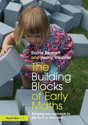Elaine (Friars Primary School, UK) Bennett,   Jenny (Earls Hall Infant School, UK) Weidner,The Building Blocks of Early Maths