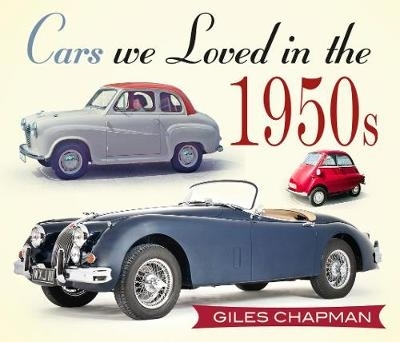 Giles Chapman,Cars We Loved in the 1950s