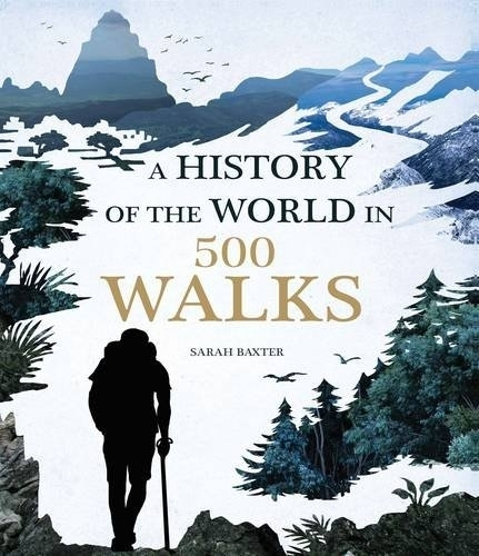 sarah  baxter,History of the world in 500 walks
