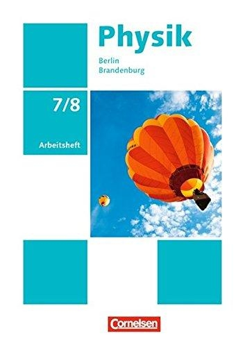 Karau, Dietmar,   Rabe, Thorid,Physik - Neue Ausgabe 7./8. Schuljahr - Berlin/Brandenburg - Arbeitsheft