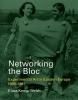 Kemp-welch, Klara, Networking the Bloc