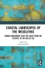Almut (University of Oslo, Norway) Schulke, Coastal Landscapes of the Mesolithic