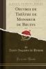 Brueys, David Augustin De, Oeuvres de Th??tre de Monsieur de Brueys, Vol. 3 (Classic Reprint)