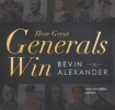 Alexander, Bevin, How Great Generals Win