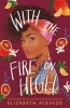 <b>Acevedo Elizabeth</b>,With the Fire on High