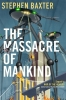 <b>S. Baxter</b>,Massacre of Mankind