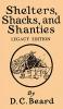 Daniel Carter Beard, Shelters, Shacks, And Shanties (Legacy Edition)