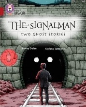 Penny Dolan The Signalman: Two Ghost Stories