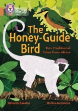 Deborah Bawden The Honey-Guide Bird: Two Traditional Tales from Africa
