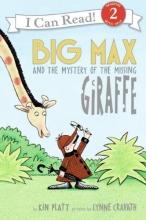 Platt, Kin Big Max And the Mystery of the Missing Giraffe