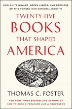 Foster, Thomas C. Twenty-Five Books That Shaped America