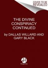 Willard, Dallas The Divine Conspiracy Continued