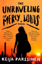 Parssinen, Keija The Unraveling of Mercy Louis