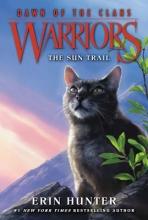 Erin Hunter Warriors: Dawn of the Clans #1: The Sun Trail