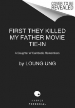 Ung, Loung First They Killed My Father. Movie Tie-In