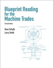 Smith, Larry,   Schultz, Russ Blueprint Reading for Machine Trades
