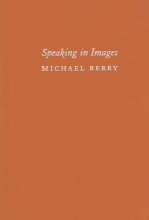 Berry, Michael Speaking in Images - Interviews with Contemporary Chinese Filmakers
