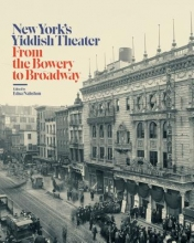 Nahshon, Edna New York`s Yiddish Theater - From the Bowery to Broadway