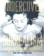 Ades, Dawn,   Baker, Simon Undercover Surrealism