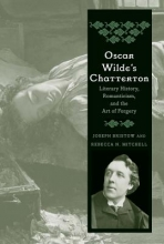 Bristow, Joseph Oscar Wilde`s Chatterton - Literary History, Romanticism, and the Art of Forgery