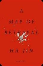 Jin, Ha A Map of Betrayal