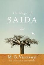 Vassanji, M. G. The Magic of Saida