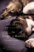 Parkhurst, Carolyn The Dogs of Babel