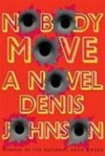 Johnson, Denis Nobody Move