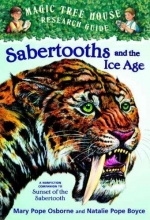 Osborne, Mary Pope,   Boyce, Natalie Pope Sabertooths and the Ice Age