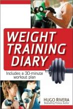 Rivera, Hugo The Weight Training Diary
