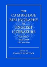 Shattock, Joanne The The Cambridge Bibliography of English Literature 3 The Cambridge Bibliography of English Literature: Series Number 4