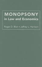 Blair, Roger D. Monopsony in Law and Economics