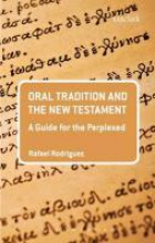 Rodriguez, Rafael Oral Tradition and the New Testament
