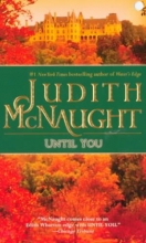 McNaught, Judith Until You