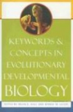 Hall, Brian K. Keywords and Concepts in Evolutionary Developmental Biology