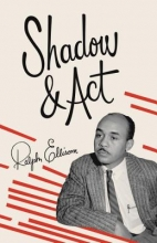 Ellison, Ralph Shadow and Act