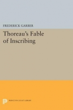 Garber, F Thoreau`s Fable of Inscribing