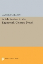 Laden, Marie-paule Self-Imitation in the Eighteenth-Century Novel