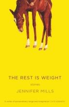 Mills, Jennifer The Rest Is Weight