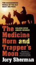 Sherman, Jory Medicine Horn and Trapper`s Moon